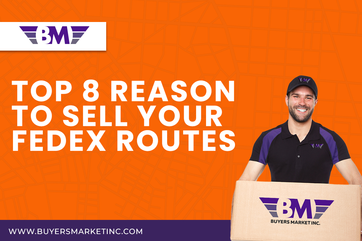 Top 8 Reasons to Sell your Fedex Routes